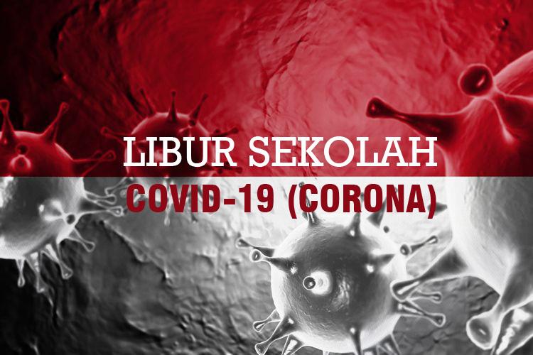 Libur Antisipasi Virus Covid-19 atau Corona